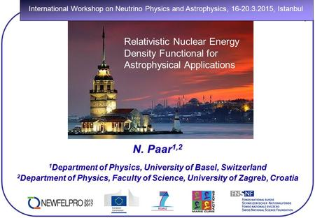 N. Paar 1,2 1 Department of Physics, University of Basel, Switzerland 2 Department of Physics, Faculty of Science, University of Zagreb, Croatia International.