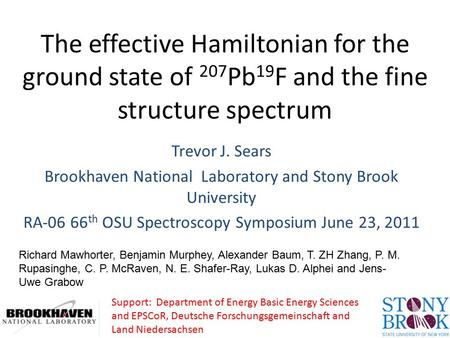 The effective Hamiltonian for the ground state of 207 Pb 19 F and the fine structure spectrum Trevor J. Sears Brookhaven National Laboratory and Stony.
