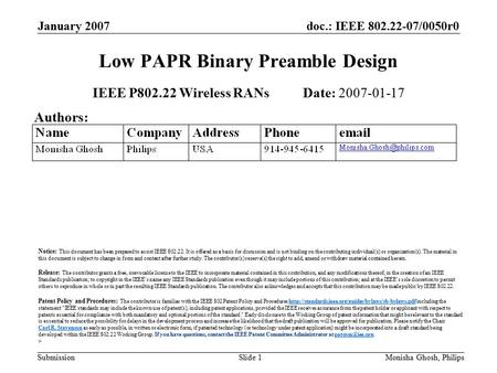 Doc.: IEEE 802.22-07/0050r0 Submission January 2007 Monisha Ghosh, PhilipsSlide 1 Low PAPR Binary Preamble Design IEEE P802.22 Wireless RANs Date: 2007-01-17.