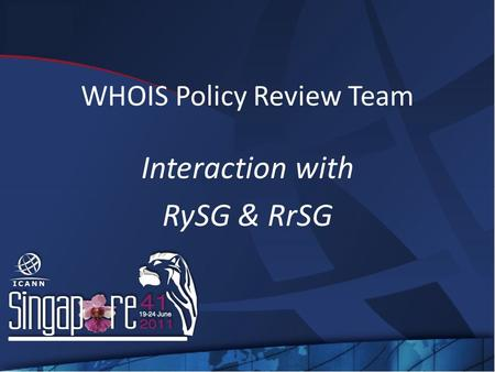 WHOIS Policy Review Team Interaction with RySG & RrSG.