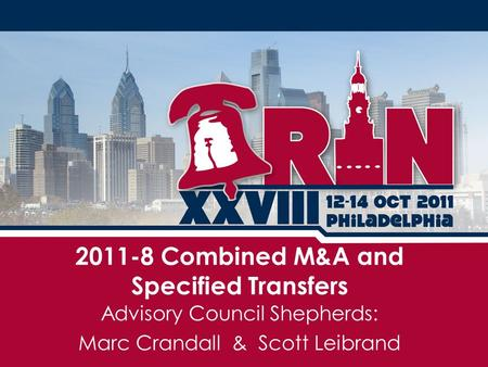 Advisory Council Shepherds: Marc Crandall & Scott Leibrand 2011-8 Combined M&A and Specified Transfers.