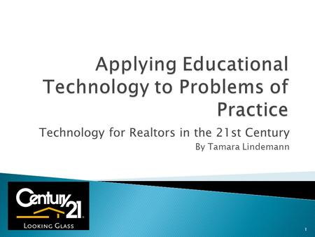 Technology for Realtors in the 21st Century By Tamara Lindemann 1.