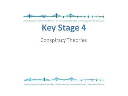 Key Stage 4 Conspiracy Theories. In 2005 a series of strange rumours spread through East London…