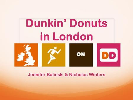 Dunkin' Donuts in London June 11, 2014 Jennifer Balinski & Nicholas Winters.