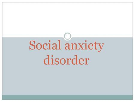 Social anxiety disorder. Social anxiety disorder, also known as SAD or social phobia Intense fear and anxiety can happen from the following: Food consumption.
