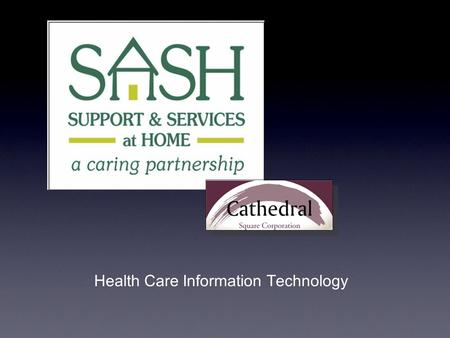 Health Care Information Technology. SASH - HIT Evaluation and Data Analysis Access Database (SASH Assessments) Docsite - online EMR system Technology.