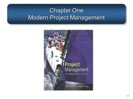 Chapter One Modern Project Management 1–11–1. 1–21–2 What is a Project? Project Defined –A complex, nonroutine, one-time effort limited by time, budget,