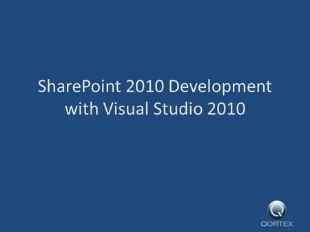 SharePoint 2010 Development with Visual Studio 2010.