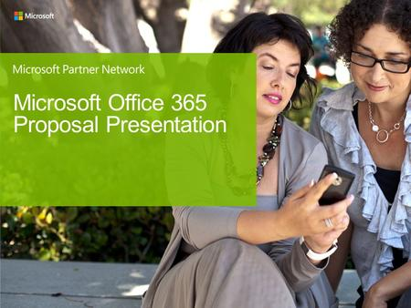 Microsoft Office 365 Proposal Presentation. Proposal Presentation Process 1-2 Min Agenda & Objectives 5 Min Review Business & Project Drivers 5 - 10 Min.