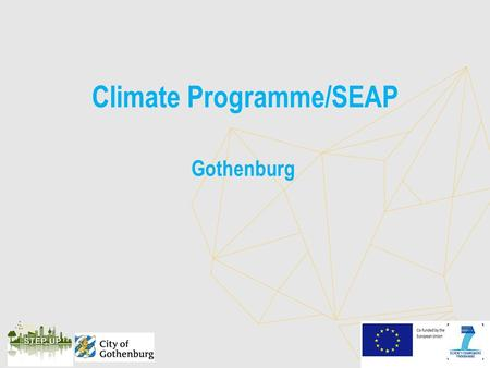 "Climate Programme/SEAP Gothenburg. Climate Programme for Gothenburg ""In 2050 Gothenburg has a sustainable and equitable level of greenhouse gas emissions"""