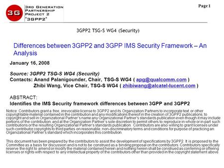 Page 1 January 16, 2008 Source: 3GPP2 TSG-S WG4 (Security) Contacts: Anand Palanigounder, Chair, TSG-S WG4 (  Zhibi Wang,