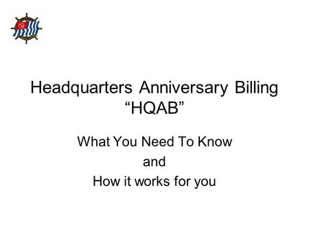 "Headquarters Anniversary Billing ""HQAB"" What You Need To Know and How it works for you."
