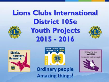 Lions Clubs International District 105e Youth Projects 2015 - 2016.