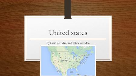 United states By Luke Brendan, and other Brenden.