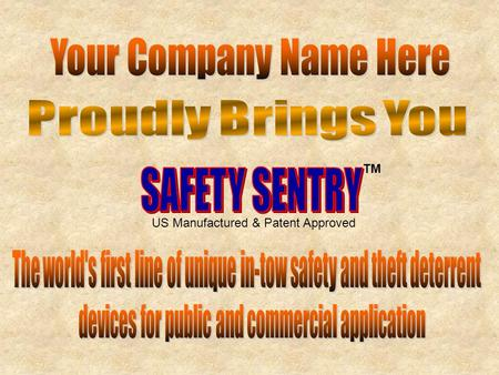"TM US Manufactured & Patent Approved. Dealers of Trailer Safety and Anti-theft Equipment Proud Dealers for A ""Partner Name"" Corporation Statement Here."