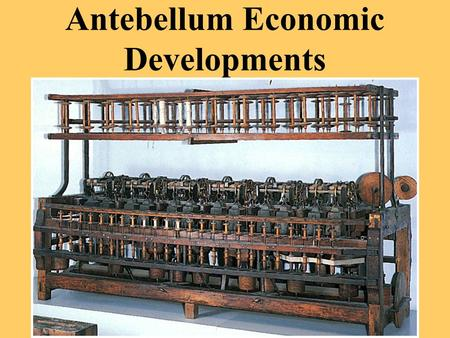 "Antebellum Economic Developments I.Productivity Factors Behind the ""Industrial Revolution"" and the ""Market Revolution"""