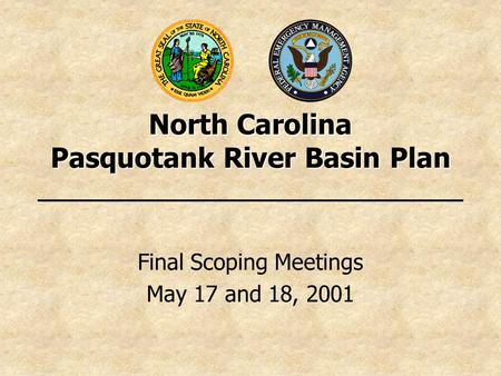 North Carolina Pasquotank River Basin Plan Final Scoping Meetings May 17 and 18, 2001.