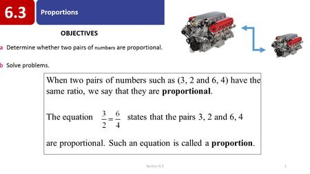 When two pairs of numbers such as (3, 2 and 6, 4) have the same ratio, we say that they are proportional. The equation states that the pairs 3, 2 and 6,