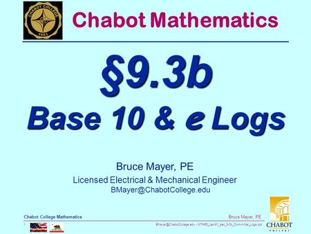 MTH55_Lec-61_sec_9-3b_Com-n-Nat_Logs.ppt 1 Bruce Mayer, PE Chabot College Mathematics Bruce Mayer, PE Licensed Electrical & Mechanical.