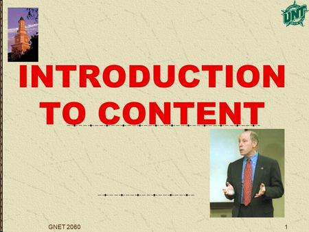 GNET 20601 INTRODUCTION TO CONTENT. GNET 20602 INTRODUCTION.
