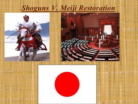 Shoguns V. Meiji Restoration. I. Achievements of the Shoguns 1. Ashikaga family in power a. 1330s-1568 b. Daimyos increased power -civil wars -no central.