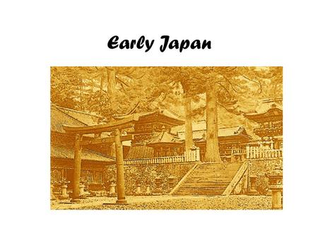 Early Japan. 1. Japan is a chain of _________ in the northern Pacific Ocean. Islands.