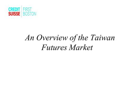 An Overview of the Taiwan Futures Market. Foreign Investment Status.