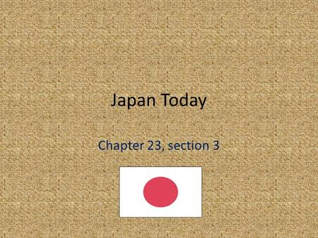 Japan Today Chapter 23, section 3. Government 1.Constitutional monarchy 2.Power belongs to legislature (Diet) and prime minister 3. Emperor is head of.