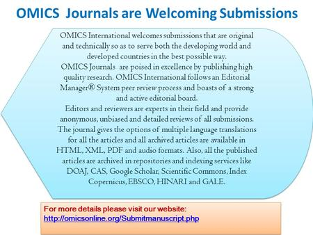 OMICS Journals are Welcoming Submissions OMICS International welcomes submissions that are original and technically so as to serve both the developing.