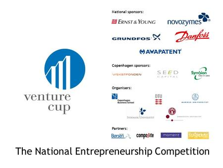 Copenhagen sponsors: Partners: Organisers: National sponsors: The National Entrepreneurship Competition.