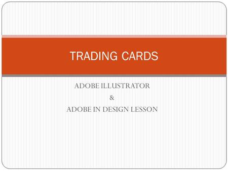 ADOBE ILLUSTRATOR & ADOBE IN DESIGN LESSON TRADING CARDS.
