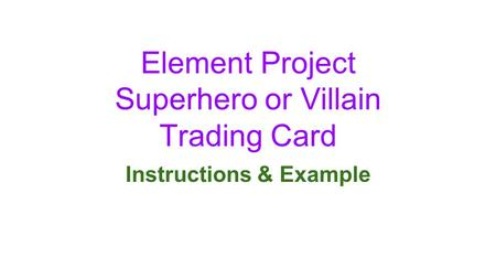 Element Project Superhero or Villain Trading Card Instructions & Example.