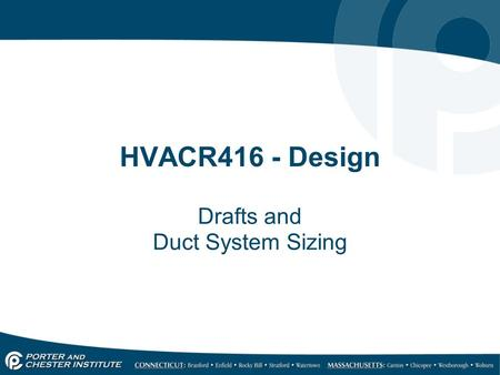 HVACR416 - Design Drafts and Duct System Sizing. Noise 23.5.1 Two common problems with air distribution systems are noise, produced by movement or vibration,