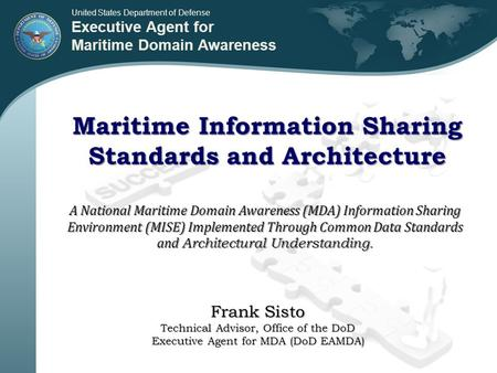 United States Department of Defense Executive Agent for Maritime Domain Awareness Maritime Information Sharing Standards and Architecture A National Maritime.