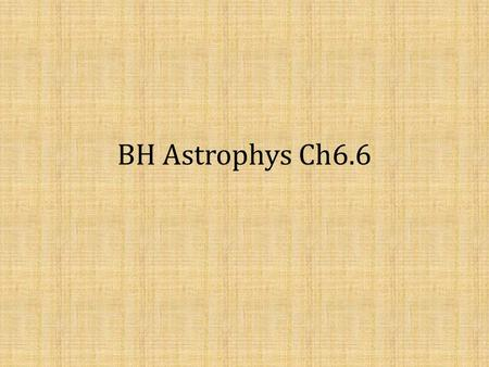BH Astrophys Ch6.6. The Maxwell equations – how charges produce fields Total of 8 equations, but only 6 independent variables (3 components each for E,B)