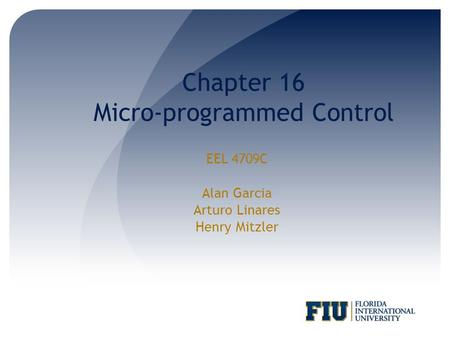 Chapter 16 Micro-programmed Control