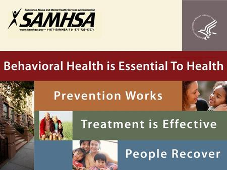 Behavioral Health is Essential To Health, Prevention Works, Treatment is Effective, People Recover.