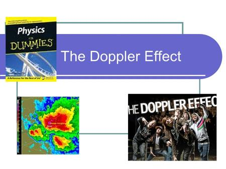 The Doppler Effect.