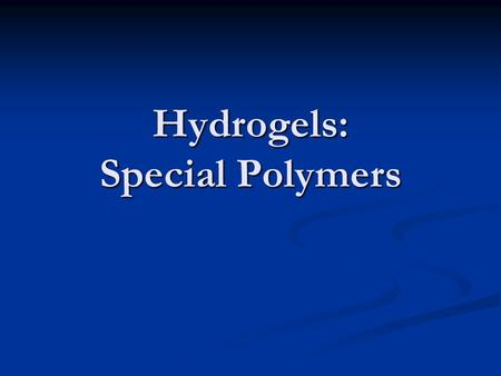 Hydrogels: Special Polymers. Examples of Hydrogels  1/hydrogel-lenses-could-help-diabetics.jpg Contact.