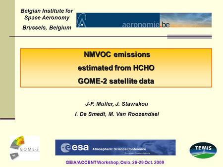 NMVOC emissions NMVOC emissions estimated from HCHO GOME-2 satellite data J-F. Muller, J. Stavrakou I. De Smedt, M. Van Roozendael Belgian Institute for.