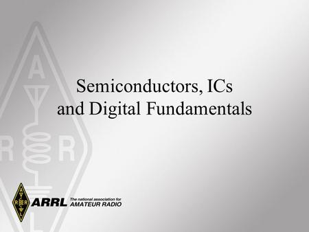 Semiconductors, ICs and Digital Fundamentals. The Diode The semiconductor phenomena. Diode performance with ac and dc currents. Diode types: –General.
