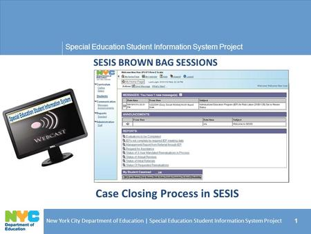 Special Education Student Information System Project New York City Department of Education | Special Education Student Information System Project 1 SESIS.