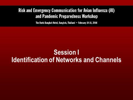 Session I Identification of Networks and Channels.