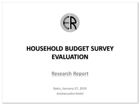 HOUSEHOLD BUDGET SURVEY EVALUATION. PROJECT OVERVIEW PRECURSORS State Program on Poverty Reduction & Sustainable Development (2008-2015) CSOs given the.