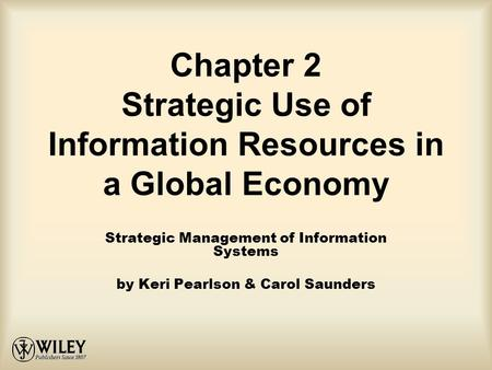 Chapter 2 Strategic Use of Information Resources in a Global Economy