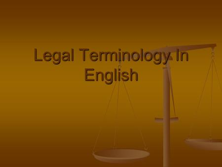 Legal Terminology In English. Definitions of law There are many definitions of law. The definitions of law are part of the subject matter of the branch.