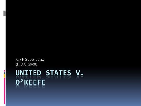 537 F. Supp. 2d 14 (D.D.C. 2008). PARTIES Plaintiff: United States – Q-P-Q charges against USDOS employee Michael O'Keefe & VISA applicant STS Jewelers.