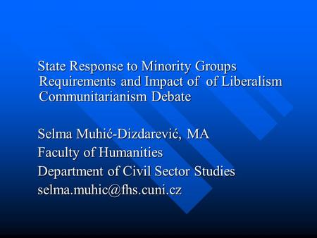 State Response to Minority Groups Requirements and Impact of of Liberalism Communitarianism Debate State Response to Minority Groups Requirements and Impact.