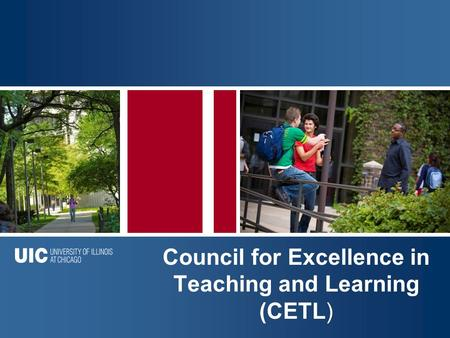 Click to Add Title Council for Excellence in Teaching and Learning (CETL)