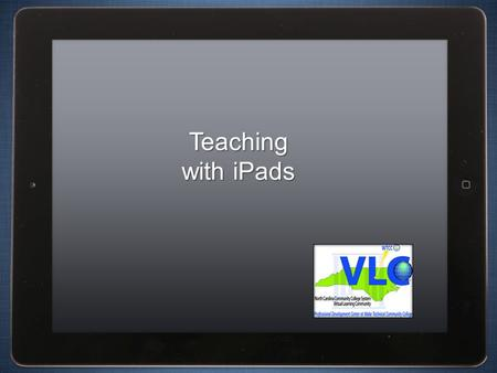 Teaching with iPads. Insert Screenshot here Session Overview Getting started with using iPads Methods of integrating iPads in the classroom Educational.